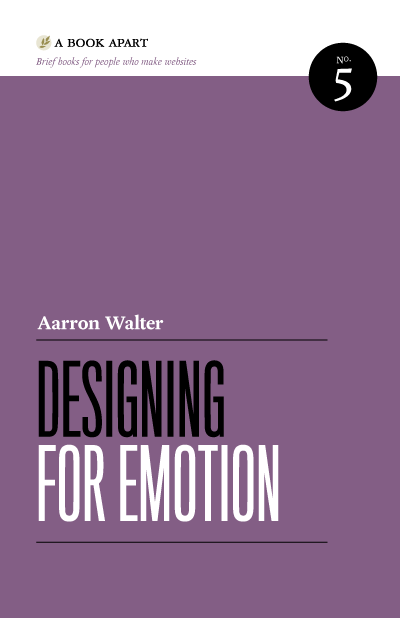 Designing for Emotion - Aarron Walter